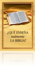 Libro qué enseña realmente la biblia editado por los testigos de Jehová